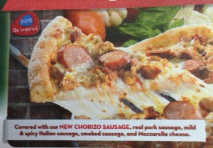 So if you read the fine print, you can see each of the 5 types of sauage listed. And they also advertising how Pork is uesed in the sausage...which gets me worried what other the other 'meat' toppings at these pizza places are made out of...